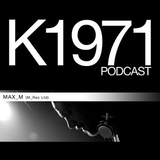Max_M (M_Rec Ltd) K1971 Podcast 2011 (www.k1971.com)