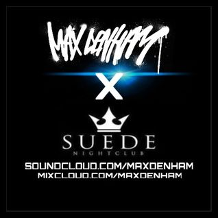 MAX DENHAM X SUEDE NIGHTCLUB MIX