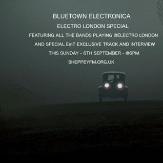Bluetown Electronica ElectroLondon live special 06.09.15