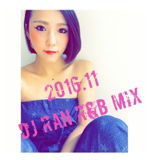 November 2016 DJ RAN R&B MIX