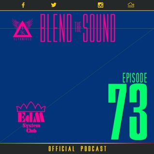Blend the Sound PODCAST 73