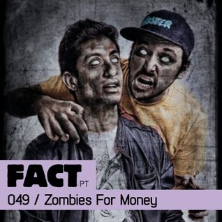 FACT PT Mix 049: Zombies For Money