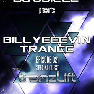 Billyeeevin Trance Episode 021 Guest TranzLift Trance (11-07-13)