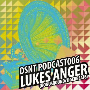 Luke's Anger @ DSNT Podcast #006