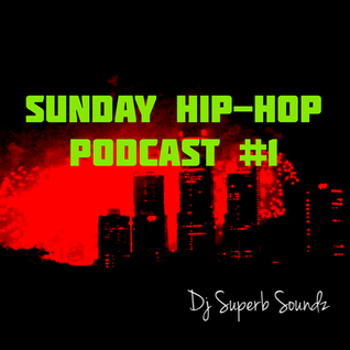Sunday Hip-Hop Podcast #1