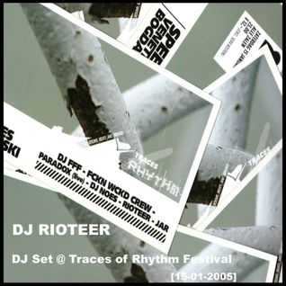 [SRmix008] DJ Rioteer - DJ set @ Traces of Rhythm Festival (15-01-2005)