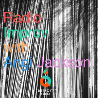 Radio Improv with Angi Jackson Episode #20