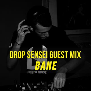 DROP SENSEI GUEST MIX - BANE