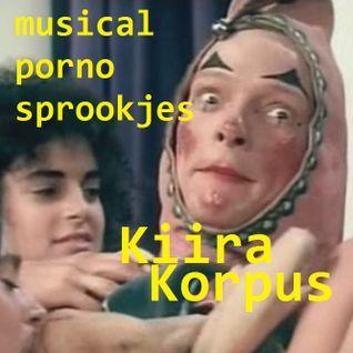 Kiira Korpus.13.03.27 - Musicalpornosprookjes