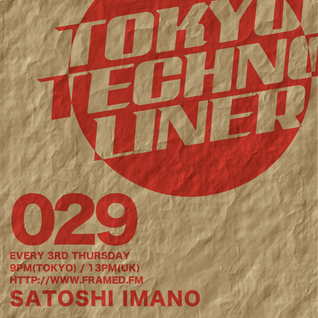 Tokyo Techno Liner EP029 - SATOSHI IMANO