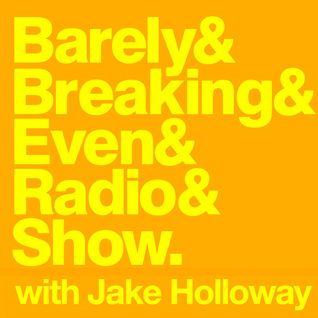 The Barely Breaking Even Show with Jake Holloway - #3 - 27/8/13