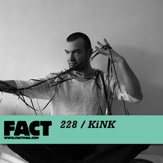 FACT Mix 228: KiNK