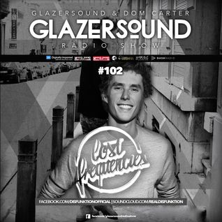 Glazersound Radio Show Episode #102 W/Special Guest Lost Frequencies___Part 1