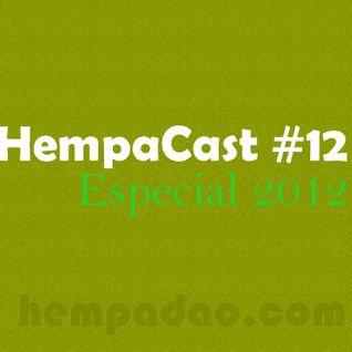 Hempacast #12 - Que Venha 2012! (28/12/2011)