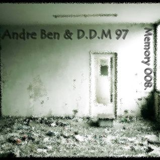 Memory 008. (Mixed by Andre Ben & D.D.M 97)