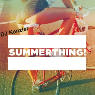 SummerThing! - Summer Mix 2015 mixed by Dj Kanzler