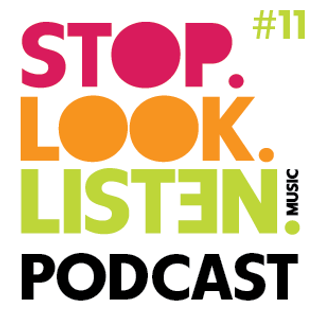 Stop.Look.Listen. Podcast #11