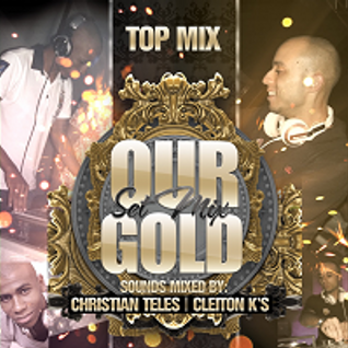 [SET] Christian Teles & Cleiton K's - Our Gold