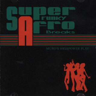 DJ Muro Super Funky Afro Beats