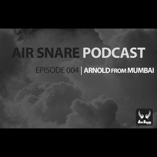 ASP004 - Air Snare Podcast - Arnold From Mumbai