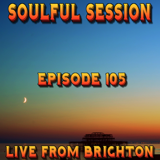 Soulful Session, Zero Radio 23.1.16 (Episode 105) LIVE From Brighton with DJ Chris Philps