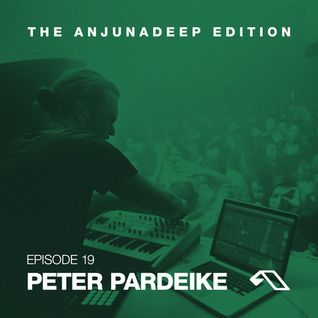 The Anjunadeep Edition 19 With Peter Pardeike