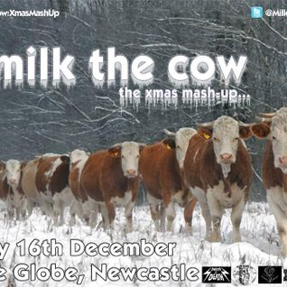 Milk The Cow@ The Globe, Newcastle 16.12.11