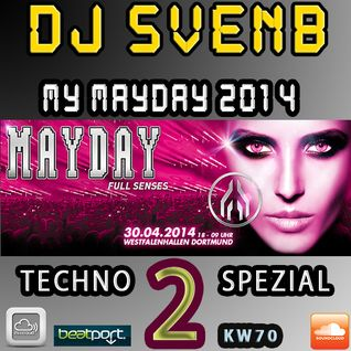 PART 2: MY MAYDAY TECHNO SPEZIAL (2) 2014 MIXED BY DJ SVENB