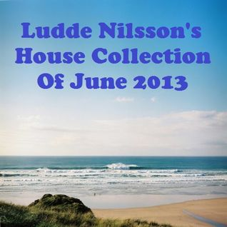 Ludde Nilsson's House Collection Of June 2013