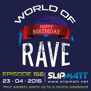 Slipmatt - World Of Rave #156
