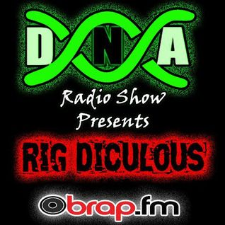 DNA Show #9 - exclusive LIVE takeover by special guests 'RIG DICULOUS'