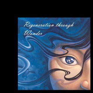 Regeneration Through Wonder