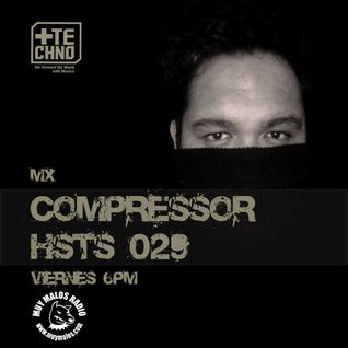 Podcast +Techno HSTS 029 Mixed by Compressor