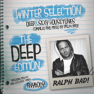Ralph Bad // Winter Selection - The Deep Edition