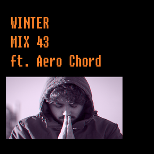 Winter Mix 43 - August 2015 (ft. Aero Chord - 4U)