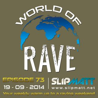 Slipmatt - World Of Rave #73
