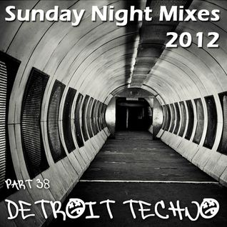 Sunday Night Mixes, 2012: Part 38 - Detroit Techno