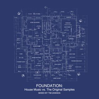 Tim Zawada - Foundation Mix (House Music Vs. Original Samples)