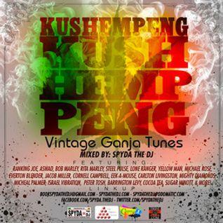 Kushempeng (Vintage Ganja Tunes) - Mixed by Spyda the dj