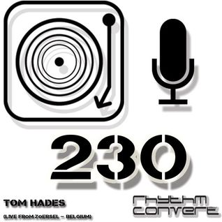 Techno Music | Tom Hades in the Rhythm Convert(ed) Podcast 230 (Live from Zoersel - BE)