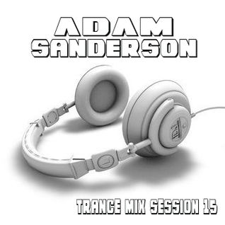 Adam Sanderson - Trance Mix Session 15 (Original Mix)