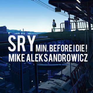 Mike Aleksandrowicz - SRY minbeforeidie