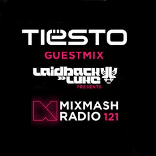 Laidback Luke - Mixmash Radio 121 - Guest Mix Tiësto