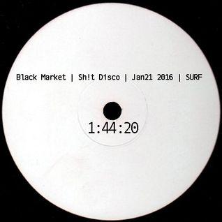SURF @ Black Market | Sh!t Disco | Jan 21 2016