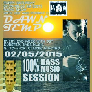 100% Bass Music Session by DST @ Radio Tilos, Dawn Tempo 02/05/2015