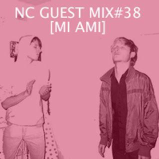 NC GUEST MIX#38: MI AMI
