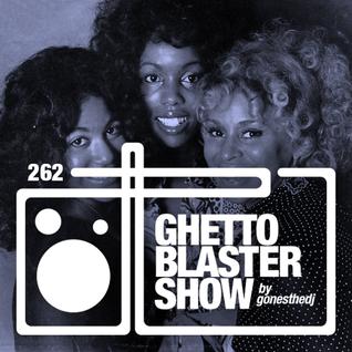 GHETTOBLASTERSHOW #262 (july 02/16) !! SEASON FINALE !!