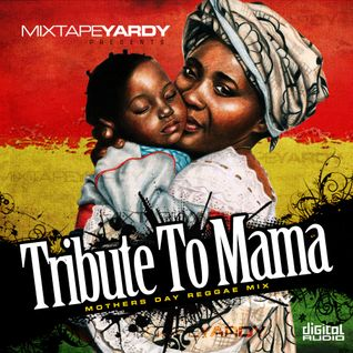 MixtapeYARDY - TRIBUTE TO MAMA