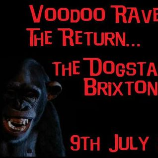 Voodoo Rave 3...Promo Mix. The Dogstar, Brixton. Saturday 9th July 2011!