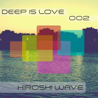 Hiroshi Wave - Deep Is Love 002